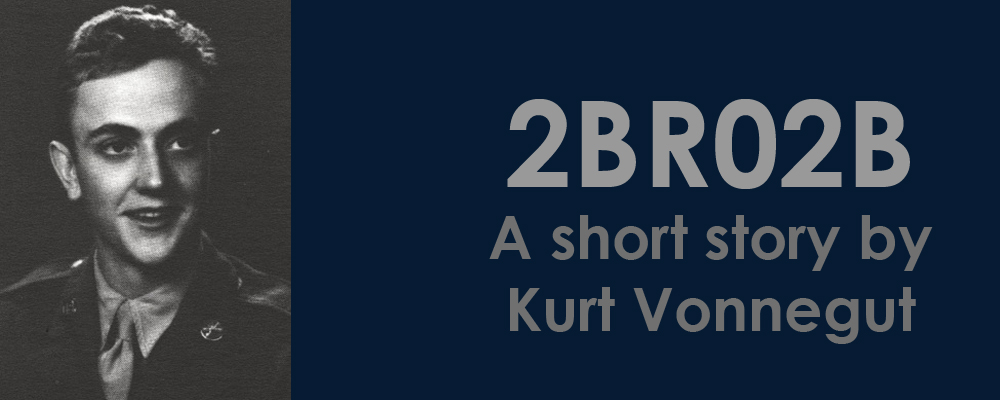 "A Text at Work: Kurt Vonnegut's ""2BR02B"""